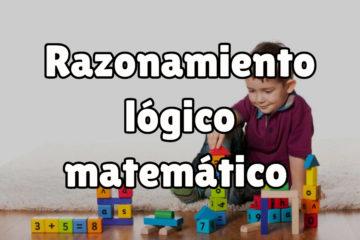 En este artículo te explicamos qué es el razonamiento lógico matemático