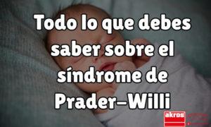Todo lo que debes saber sobre el síndrome Prader-Willi